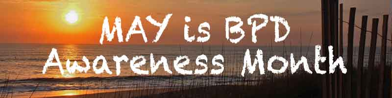 May is BPD Awareness Month – Day 1