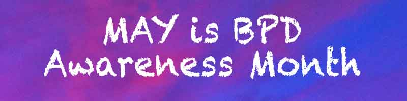 May is BPD Awareness Month – Day 2