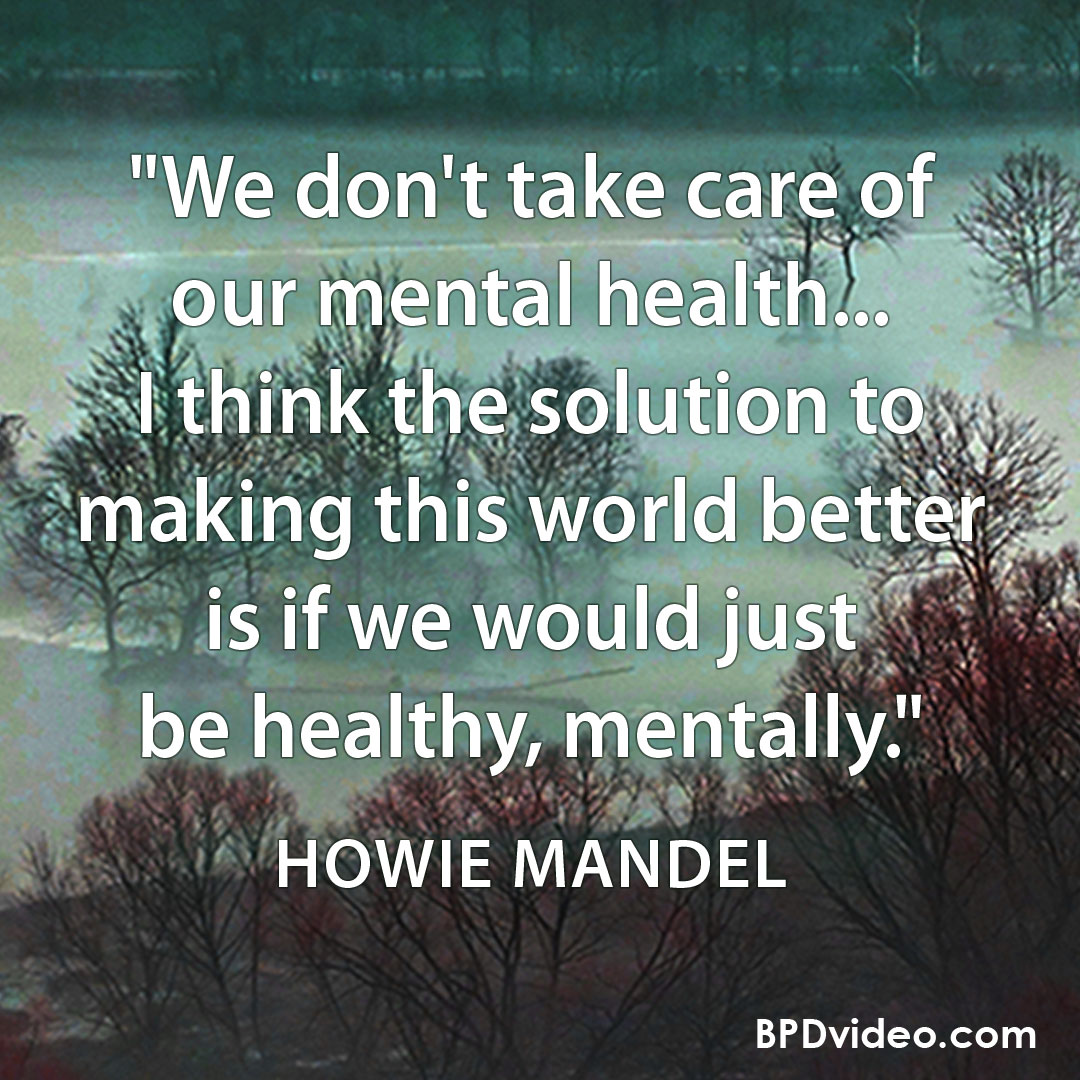 """Howie Mandel """"We don't take care of our mental health."""""""